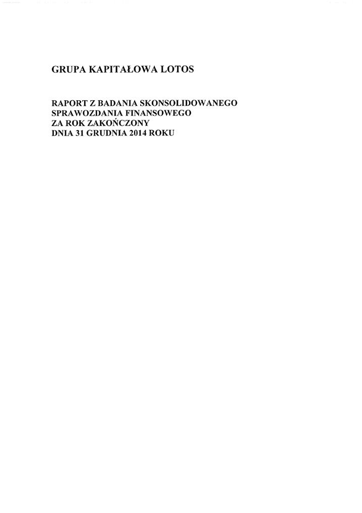 Grupa Kapitalowa LOTOS 2014 - Raport audytora z badania Skonsolidowanego Sprawozdania Finansowego strona 1